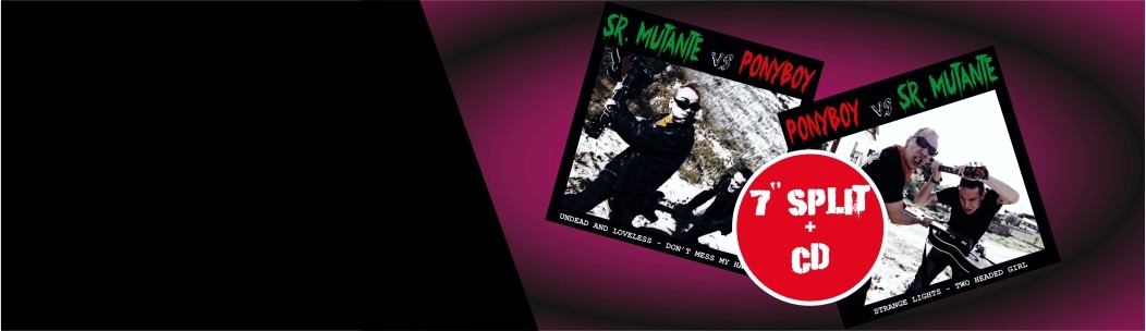 "Sr. Mutante vs Ponyboy  7"" + CD"