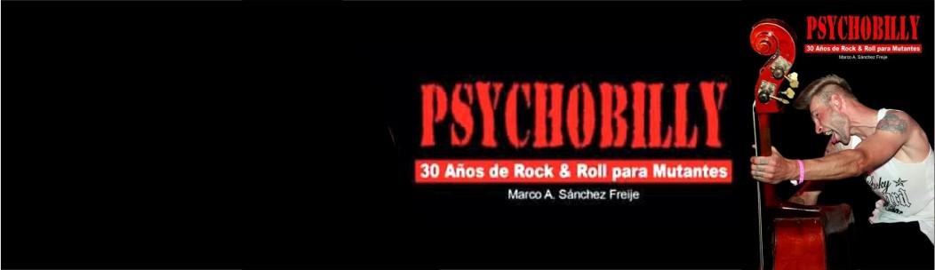 PSYCHOBILLY - 30 años de Rock & Roll para mutantes